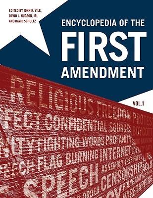 Encyclopedia of First Amendment Set by John R. Vile