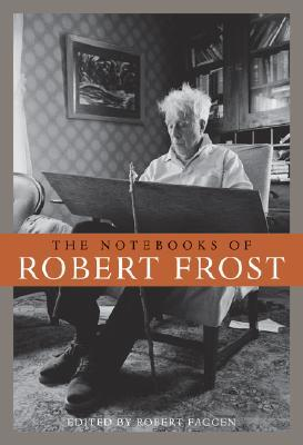 The Notebooks of Robert Frost by Robert Frost