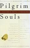 Pilgrim Souls: A Collection of Spiritual Autobiography