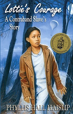 Lottie's Courage: A Contraband Slave's Story