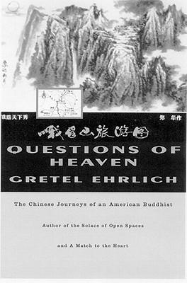Questions of Heaven by Gretel Ehrlich