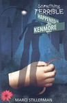 Something Terrible Happened on Kenmore