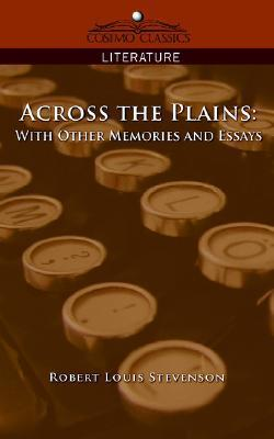 Across the Plains: With Other Memories and Essays