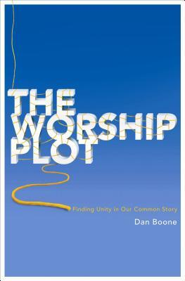 The Worship Plot: Finding Unity in Our Common Story (ePUB)