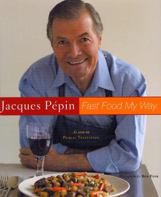 Jacques Pépin Fast Food My Way