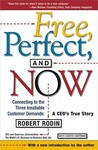 Free, Perfect, and Now: Connecting to the Three Insatiable Customer Demands:A CEO's True Story