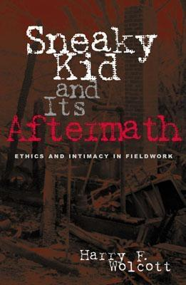 Sneaky Kid and Its Aftermath: Ethics and Intimacy in Fieldwork