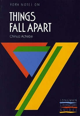 "York Notes on ""Things Fall Apart"" by Chinua Achebe"
