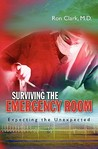 Surviving the Emergency Room: Expecting the Unexpected
