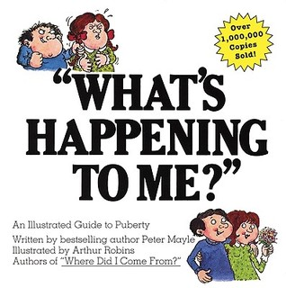"""What's Happening to Me?"" A Guide to Puberty"