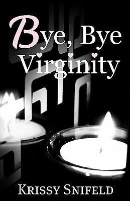 Bye, Bye Virginity