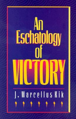 An eschatology of victory by j marcellus kik an eschatology of victory other editions fandeluxe Choice Image