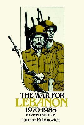 The War For Lebanon 1970-1985