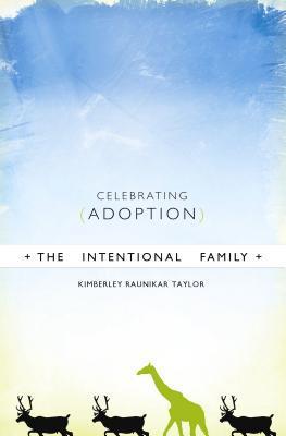 The Intentional Family: Celebrating Adoption