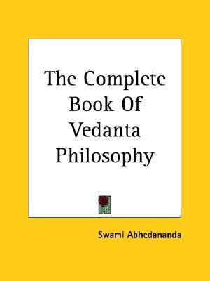 The Complete Book Of Vedanta Philosophy