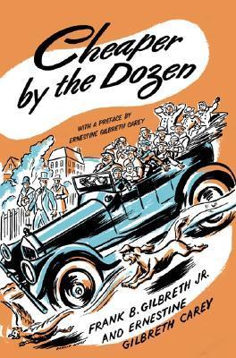 Cheaper by the Dozen by Frank B. Gilbreth Jr.