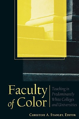 Faculty of Color by Christine A. Stanley