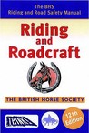 Riding And Roadcraft (The BHS Riding and Road Safety Manual)