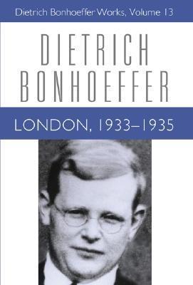 London, 1933-1935: Dietrich Bonhoeffer Works