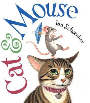 Cat  Mouse by Ian Schoenherr