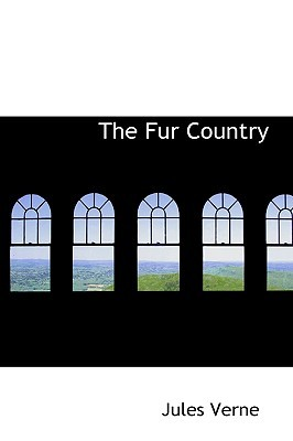The Fur Country (Extraordinary Voyages, #10)