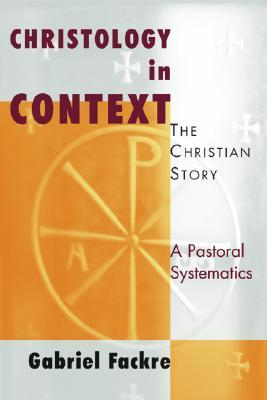 Christology in Context by Gabriel Fackre