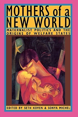 Mothers of a New World by Seth Koven