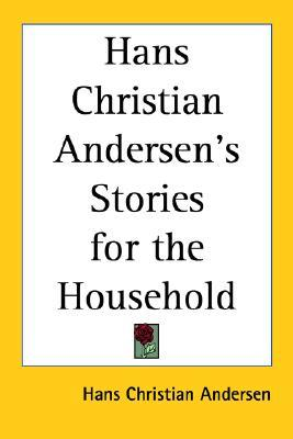 Hans Christian Andersen's Stories for the Household