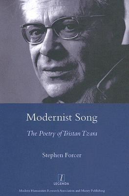 Modernist Song: The Poetry of Tristan Tzara