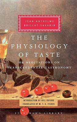 Physiology of taste by Jean Anthelme Brillat-Savarin