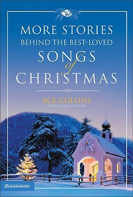 Ebook More Stories Behind the Best-Loved Songs of Christmas by Ace Collins TXT!