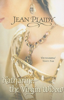 Katharine, the Virgin Widow (Tudor Saga, #2)