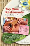 Top Maui Restaurants 2008 from Thrifty to Four Star: Indispensable Advice from Experts Who Live, Play & Eat on Maui