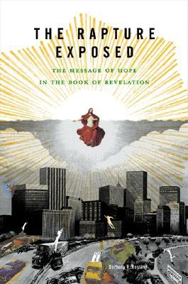 The Rapture Exposed by Barbara R. Rossing