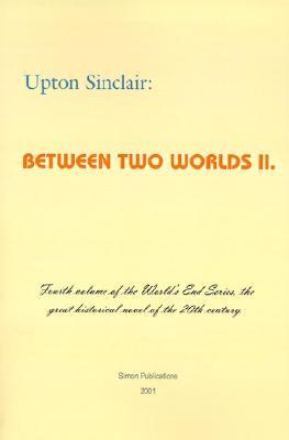 Between Two Worlds, Vol 2