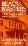 Black Masters by Michael P. Johnson