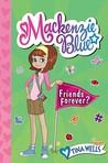 Friends Forever? (Mackenzie Blue, #3)