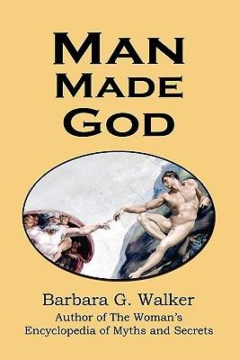 Man Made God by Barbara G. Walker