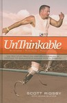 Unthinkable: The True Story about the First Double Amputee to Complete the World-Famous Hawaiian Ironman Triathlon
