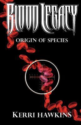 Blood Legacy: Origin of Species