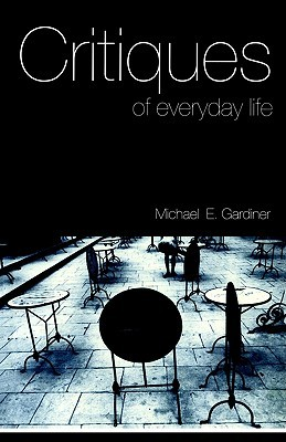Critiques of Everyday Life: An Introduction