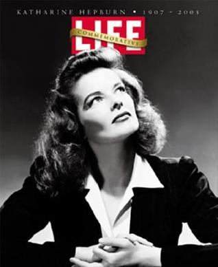 Life: Katharine Hepburn Commemorative 1907-2003