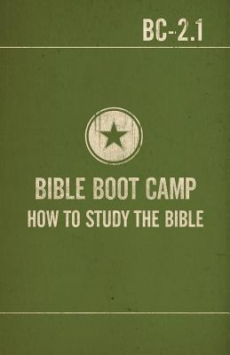 Bible Boot Camp: How to Study the Bible