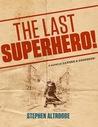 The Last Superhero by Stephen Altrogge