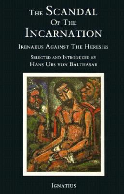 Image result for The Scandal of the Incarnation: Irenaeus Against the Heresies