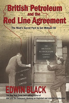 British Petroleum & the Redline Agreement: The West's Secret Pact to Get Mideast Oil
