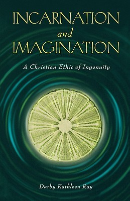 incarnation-and-imagination-a-christian-ethic-of-ingenuity