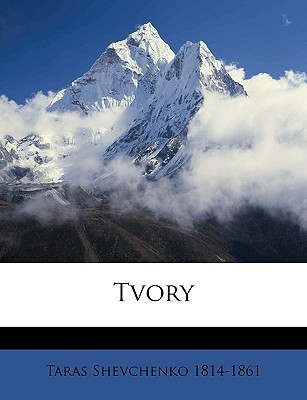 Ebook Tvory by Taras Shevchenko TXT!