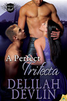 A Perfect Trifecta (Delta Heat, #3)