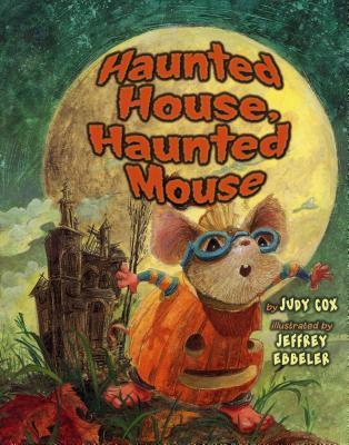 Ebook Haunted House, Haunted Mouse by Judy Cox read!